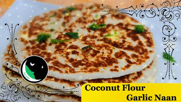 Coconut Flour Garlic Naan